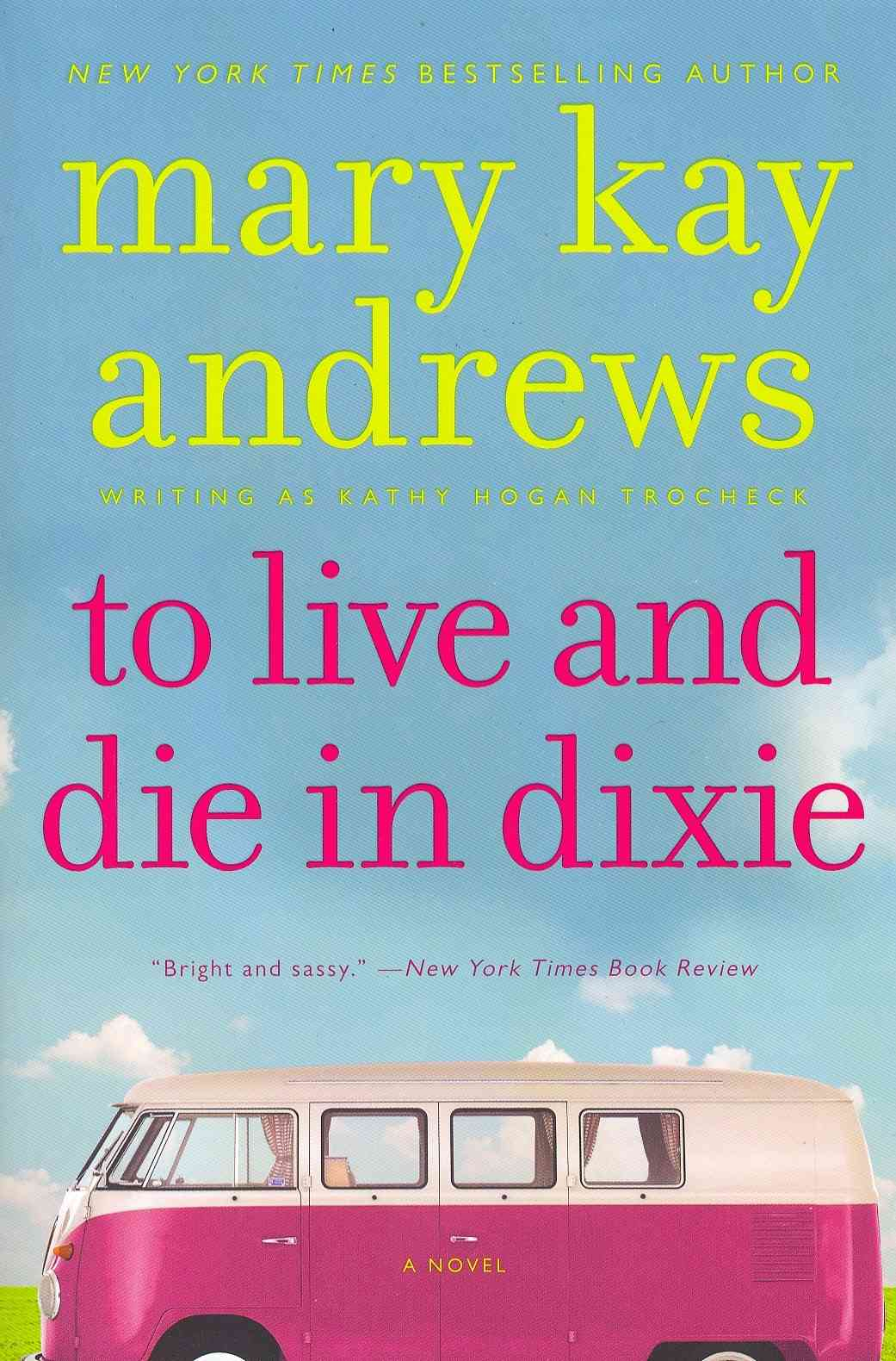 To Live and Die in Dixie By Andrews, Mary Kay