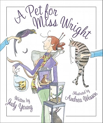A Pet for Miss Wright By Young, Judy/ Wesson, Andrea (ILT)